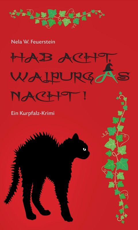 HAB ACHT, WALPURGAS NACHT ! ● Nela W. Feuerstein